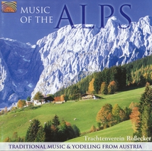 MUSIC OF THE ALPS. TRADITIONAL MUSIC & YODELING FROM AUSTRIA