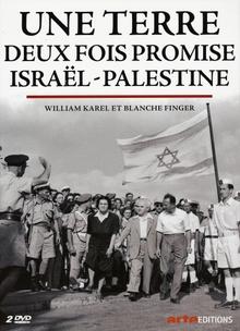 UNE TERRE DEUX FOIS PROMISE - ISRAËL-PALESTINE