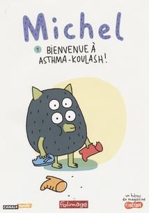 MICHEL - 1 : BIENVENUE À ASTHMA-KOULASH!