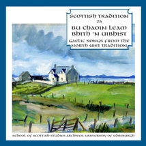 SCOTTISH TRADITION 25: GAELIC SONGS FROM THE NORTH UIST TRAD