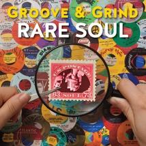 GROOVE & GRIND - RARE SOUL 63'- 73'