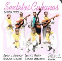 SEXTETOS CUBANOS: SONES 1930