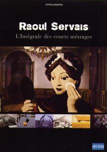 SERVAIS (INTÉGRALE DES COURTS MÉTRAGES DE RAOUL)