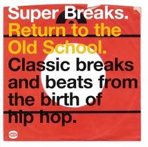 SUPER BREAKS (RETURN TO THE OLD SCHOOL)