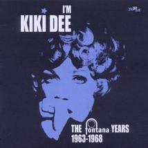 I'M KIKI DEE (THE FONTANA YEARS 1963-1968)