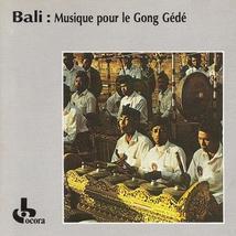 BALI: MUSIQUE POUR LE GONG GÉDÉ