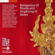 BALAGANJUR OF PANDE AND ANGKLUNG OF SIDAN, BALI