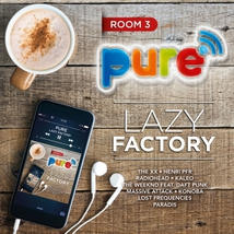 PURE FM - LAZY FACTORY ROOM 3