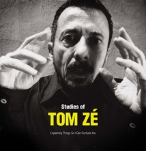 STUDIES OF TOM ZÉ - EXPLAINING THINGS SO I CAN CONFUSE YOU