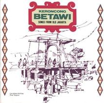 KERONCONG BETAWI: SONGS FROM OLD JAKARTA
