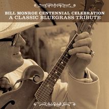 BILL MONROE CENTENNIAL CELEBRATION