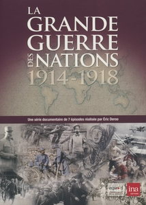 LA GRANDE GUERRE DES NATIONS - 1914-1918