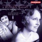 A BIRTHDAY HANSEL: VOIX & HARPE: BRITTEN, RAVEL, CAPLET...