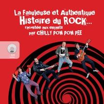 LA FABULEUSE ET AUTHENTIQUE HISTOIRE DU ROCK...