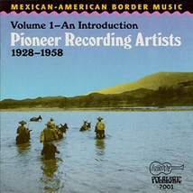 MEXICAN-AMERICAN BORDER MUSIC 1: PIONEER RECORDING ARTISTS