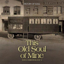THIS OLD SOUL OF MINE - SOUL CHRONOLOGY VOL.2