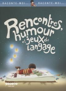 RENCONTRES, HUMOUR ET JEUX DE LANGAGES