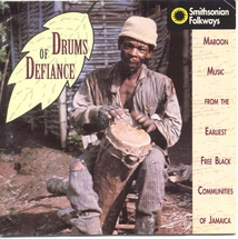 DRUMS OF DEFIANCE: JAMAICAN MAROON MUSIC