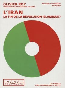 L'IRAN: LA FIN DE LA RÉVOLUTION ISLAMIQUE?