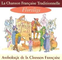 LA CHANSON FRANÇAISE TRADITIONNELLE : FLORILÈGE