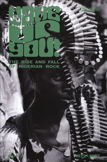 WAKE UP YOU! VOL.1: THE RISE AND FALL OF NIGERIAN ROCK