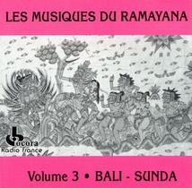 LES MUSIQUES DU RAMAYANA VOLUME 3: BALI - SUNDA