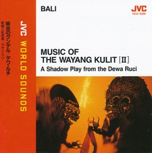 MUSIC OF THE WAYANG KULIT (II): A SHADOW PLAY FROM DEWA RUCI
