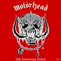 MOTÖRHEAD (40TH ANNIVERSARY EDITION)
