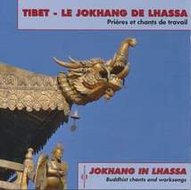 TIBET - LE JOKHANG DE LHASSA (PRIÈRES ET CHANTS DE TRAVAIL)