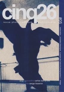 CINQ26 - REVUE PHOTOGRAPHIQUE AUDIOVISUELLE #05