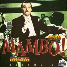 XAVIER CUGAT AND HIS ORCHESTRA VOL: 1, 1950-52: MAMBO !