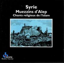 SYRIE: MUEZZINS D'ALEP - CHANTS RELIGIEUX DE L'ISLAM