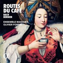 ROUTES DU CAFÉ - BACH, BERNIER, LOCKE, MARAIS...