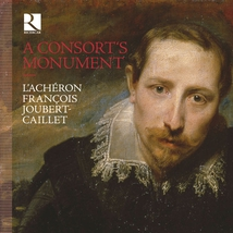 A CONSORT'S MONUMENT - FANTAISIES, AYRES & DANCES