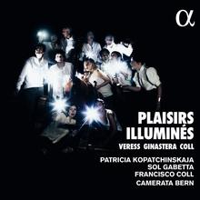 PLAISIRS ILLUMINÉS - VERESS, GINASTERA, BARTOK...