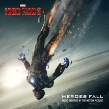 IRON MAN 3: HEROES FALL (MUSIC INSPIRED BY THE MOTION PICT.)