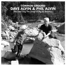 COMMON GROUND: DAVE ALVIN & PHIL ALVIN PLAY AND SING THE SON