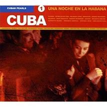 CUBAN PEARLS 1: UNA NOCHE EN LA HABANA