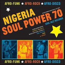 NIGERIA SOUL POWER 70: AFRO-FUNK, AFRO-ROCK, AFRO-DISCO