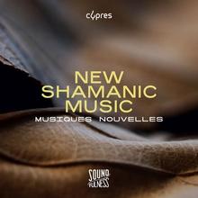 NEW SHAMANIC - MUSIQUES NOUVELLES