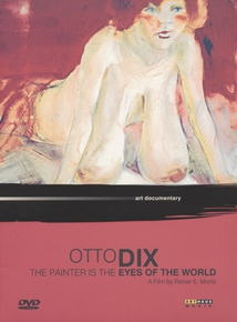 OTTO DIX - THE PAINTER IS THE EYES OF THE WORLD