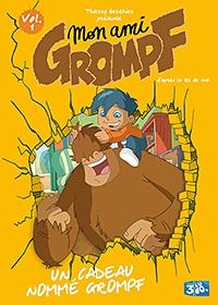 MON AMI GROMPF - 1 : UN CADEAU NOMMÉ GROMPF