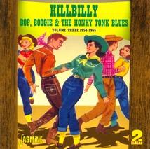 HILLBILLY BOP, BOOGIE & THE HONKY TONK BLUES VOL.3, 1954-55