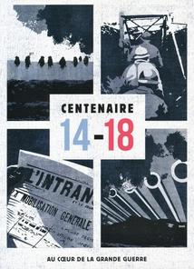 CENTENAIRE 14-18 - AU COEUR DE LA GRANDE GUERRE