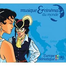 MUSIQUE & CINÉMA DU MONDE: EUROPE ADRIATIQUE (GRÈCE/ITALIE)