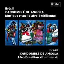 CANDOMBLE DE ANGOLA: MUSIQUE RITUELLE AFRO-BRESILIENNE
