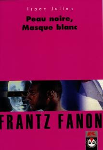 FRANTZ FANON - PEAU NOIRE, MASQUE BLANC
