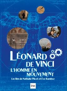 LÉONARD DE VINCI - L'HOMME EN MOUVEMENT