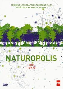 NATUROPOLIS : RIO / TOKYO