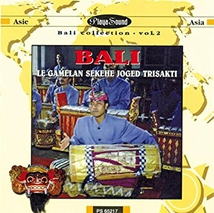 BALI: LE GAMELAN SEKEHE JOGED TRISAKTI